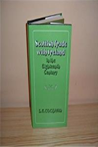 Scottish Trade with Ireland in the Eighteenth Century
