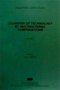 Transfer of Technology by Multinational Corporations: A Synthesis and Country Case Study v. 1 (Development Centre Studies)
