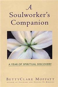 A Soulworker's Companion: A Year of Spiritual Discovery