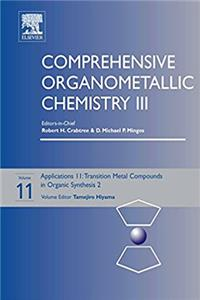 Comprehensive Organometallic Chemistry III: Volume 11: Applications III - Transition metal organometallics in organic synthesis 2