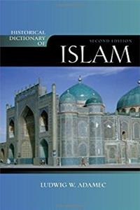 Historical Dictionary of Islam (Historical Dictionaries of Religions, Philosophies, and Movements Series)