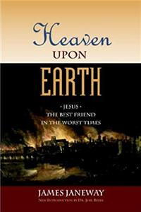 HEAVEN UPON EARTH: Jesus, the Best Friend in the Worst Times