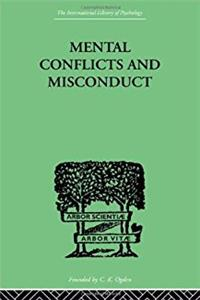 Mental Conflicts and Misconduct (International Library of Psychology)