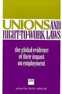 Unions and Right-To-Work Laws: The Global Evidence of Their Impact on Employment