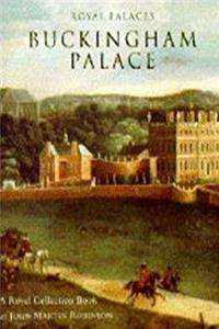 Royal Palaces: Buckingham Palace (The Royal Collection)