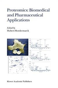 Proteomics: Biomedical and Pharmaceutical Applications