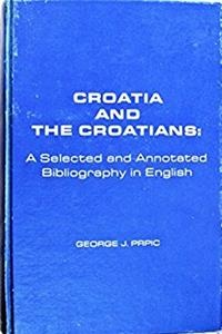 Croatia and the Croatians: A Selected and Annotated Bibliography in English