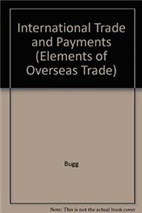 International Trade & Payments (Elements of Overseas Trade)
