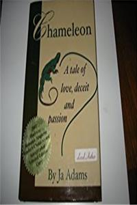 Chameleon, a Tale of Love, Deceit and Passion
