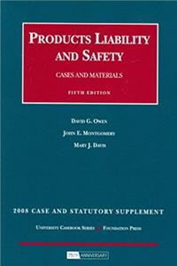Products Liability and Safety, Cases and Materials, 5th Edition, 2008 Case and Statutory Supplement