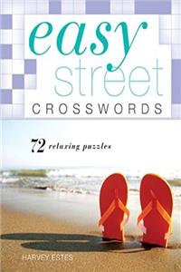 Easy Street Crosswords: 72 Relaxing Puzzles (Easy Crosswords)
