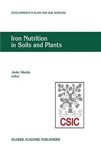 Iron Nutrition in Soils and Plants: Proceedings of the Seventh International Symposium on Iron Nutrition and Interactions in Plants, June 27–July 2, ... (Developments in Plant and Soil Sciences)