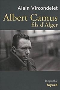 Albert Camus, fils d'Alger (French Edition)