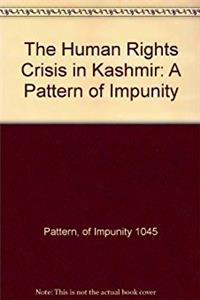 Human Rights Crisis in Kashmir: A Pattern of Impunity